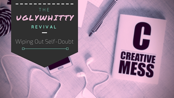 Wiping Out Self-Doubt