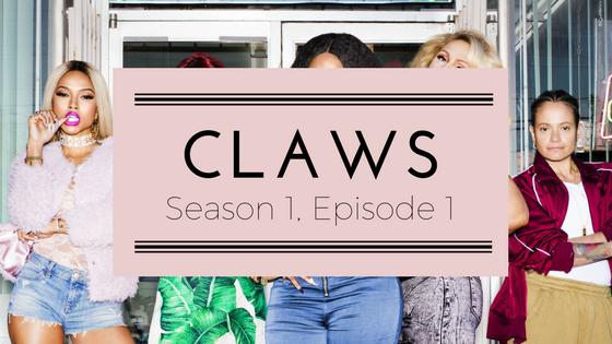 CLAWS Season 1, Episode1