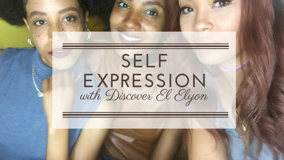 Self Expression with Discover El Elyon